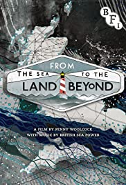 From the Sea to the Land Beyond Poster