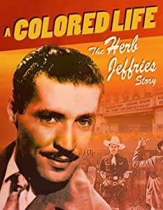 HD movie clip download A Colored Life: The Herb Jeffries Story by none [1020p]