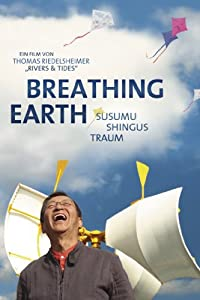 Movie downloads for the Breathing Earth: Susumu Shingus Traum by Thomas Riedelsheimer [1080p]