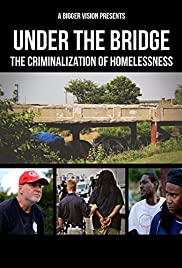 Under the Bridge: The Criminalization of Homelessness Poster