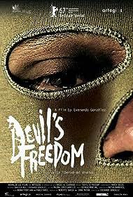 La Libertad del Diablo (2018) Poster - Movie Forum, Cast, Reviews