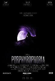 Porphyrophobia Poster