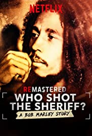 ReMastered: Who Shot the Sheriff? (2018)