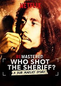Remastered Who Shot The Sheriffรื้อคดีสะท้านวงการเพลง ใครยิงบ็อบ มาร์เลย์