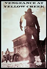 Vengeance at Yellow Creek Poster