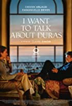 I Want to Talk About Duras