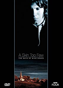 Watch online direct movies A Skin Too Few: The Days of Nick Drake [UltraHD]