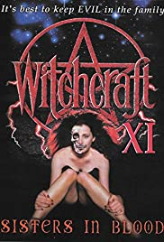 Witchcraft XI: Sisters in Blood (2000) Poster - Movie Forum, Cast, Reviews