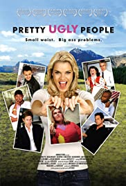 Pretty Ugly People (2008) Poster - Movie Forum, Cast, Reviews