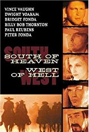 South of Heaven, West of Hell (2000) Poster - Movie Forum, Cast, Reviews