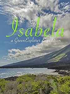 Website for downloading movie Isabela: a Green Explorer Expedition by none [720x400]