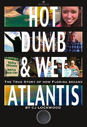 Hot Dumb & Wet: Atlantis