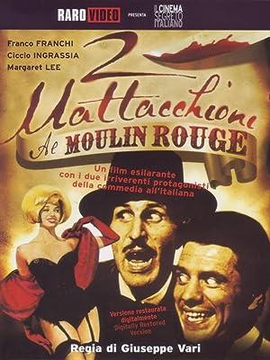 Where to stream 2 mattacchioni al Moulin Rouge