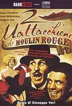 2 mattacchioni al Moulin Rouge