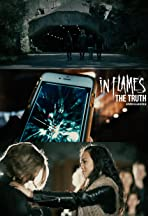 In Flames: The Truth