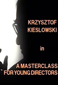 Primary photo for Krzysztof Kieslowski: A Masterclass for Young Directors