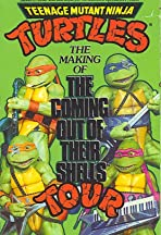 Teenage Mutant Ninja Turtles: The Making of the Coming Out of Their Shells Tour