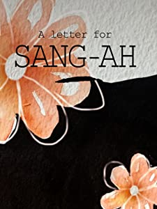 Watch play online movies A Letter for Sang-Ah [mpeg]