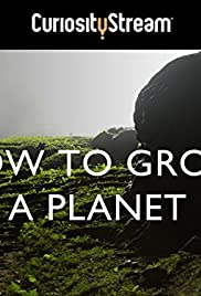 How to Grow a Planet Poster