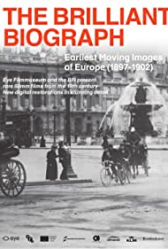 The Brilliant Biograph: Earliest Moving Images of Europe (1897-1902) (2020)