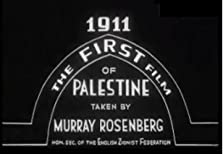 The First Film of Palestine (1911)
