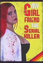 My Girlfriend the Serial Killer