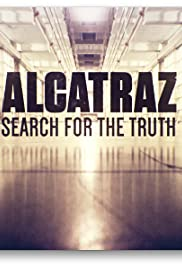 Alcatraz: Search for the Truth(2015) Poster - Movie Forum, Cast, Reviews