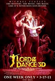 Lord of the Dance in 3D (2011) Poster - Movie Forum, Cast, Reviews