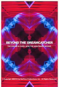 Primary photo for Beyond the Dreamcatcher