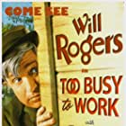 Will Rogers in Too Busy to Work (1932)