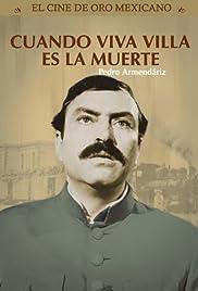 Cuando ¡Viva Villa..! es la muerte Poster