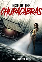 Rise of the Chupacabras