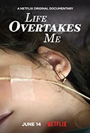 Life Overtakes Me Poster