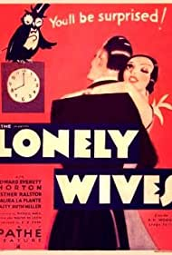 Lonely Wives (1931) Poster - Movie Forum, Cast, Reviews