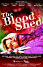 The Blood Shed (2007) Poster