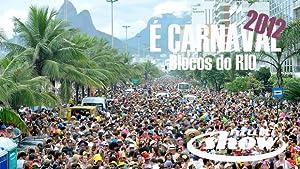 É Carnaval 2012 - Blocos do RIO