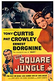 The Square Jungle (1955) Poster - Movie Forum, Cast, Reviews