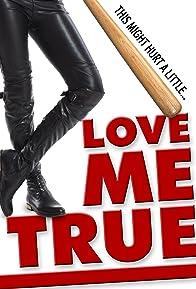 Primary photo for Love Me True
