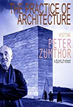 The Practice of Architecture: Visiting Peter Zumthor
