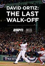 David Ortiz: The Last Walk Off