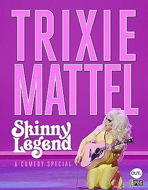 Where to stream Trixie Mattel: Skinny Legend