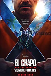 El Chapo and the Curse of the Pirate Zombies Poster