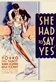 She Had to Say Yes (1933) Poster - Movie Forum, Cast, Reviews