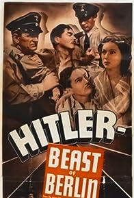 Primary photo for Hitler - Beast of Berlin