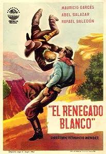 Download free movies El renegado blanco by none [UltraHD]