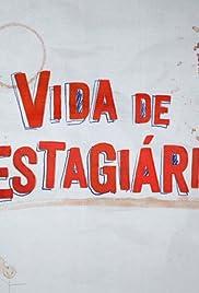 Vida de Estagiário Poster