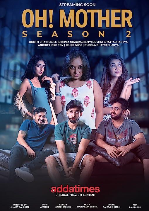 Oh Mother (2021) Season 2 Hindi Addatimes Originals