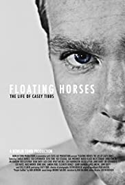 Floating Horses: The Life of Casey Tibbs Poster