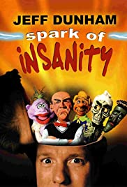 Jeff Dunham: Spark of Insanity (2007) Poster - TV Show Forum, Cast, Reviews