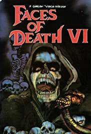 Faces of Death VI (1996) Poster - Movie Forum, Cast, Reviews